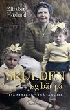 Cover for Skulden jag bär på . Två systrar - två världar
