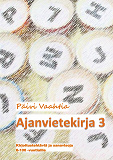 Cover for Ajanvietekirja 3: Sanavisoja ja pelinteko-ohjeita 6-100-vuotiaille