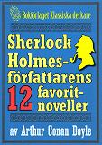 Cover for Sherlock Holmes-samling: Författaren Arthur Conan Doyles 12 favoritberättelser