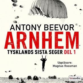 Cover for Arnhem. Tysklands sista seger. Del 1