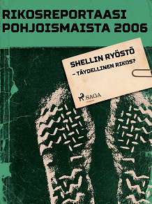 Cover for Shellin ryöstö – täydellinen rikos?