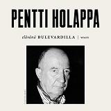 Cover for Elävänä Bulevardilla- Pentti Holappa