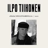 Cover for Elävänä Bulevardilla - Ilpo Tiihonen