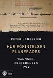 Cover for Hur Förintelsen planerades : Wannseekonferensen 1942