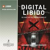 Cover for Digital Libido : Sex, makt och våld i nätverkssamhället