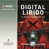 Cover for Digital libido : sex, power and violence in the network society