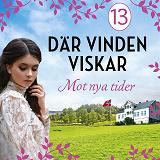 Cover for Mot nya tider: En släkthistoria