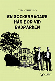 Cover for En sockerbagare  här bor vid Badparken
