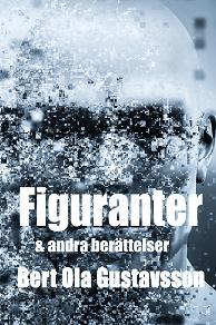 Cover for Figuranter & andra berättelser