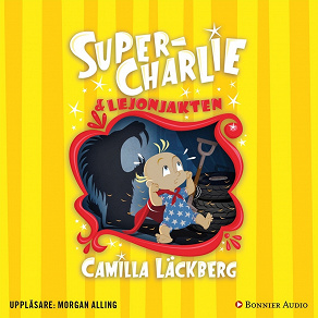 Cover for Super-Charlie och lejonjakten