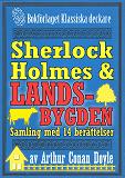Cover for Sherlock Holmes-samling: Mästerdetektiven ger sig ut på landsbygden. Antologi med 14 berättelser