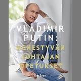Cover for Vladimir Putin: Menestyvän johtajan opetukset