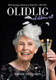 Cover for Olidlig med ålderns rätt: Den kaxiga tidsresan från 65+ till 105+