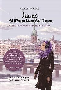 Cover for Julias superkrafter : en bok om asperger/högfungerande autism
