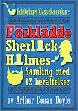 Cover for Sherlock Holmes-samling: Den förklädde mästerdetektiven. Antologi med 12 berättelser