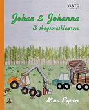 Cover for Johan & Johanna och skogsmaskinerna