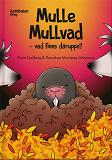 Cover for Mulle Mullvad – vad finns däruppe?