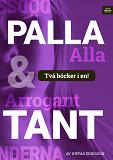 Cover for Arrogant tant/Palla alla :högmod