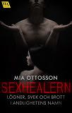 Cover for Sexhealern - lögner, svek och brott i andligheten namn