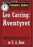 Cover for 5-minuters deckare. Leo Carring: Äventyret. Berättelse. Återutgivning av text från 1926