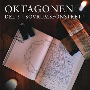 Cover for Oktagonen del 5: Sovrumsfönstret