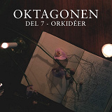 Cover for Oktagonen del 7: Orkidéer