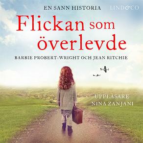 Cover for Flickan som överlevde: En sann historia