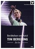 Cover for Tim Bergling – Ett liv. Berättelsen om Avicii