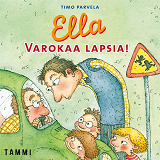 Cover for Ella. Varokaa lapsia!