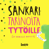 Cover for Sankaritarinoita tytöille (ja kaikille muille)