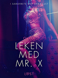 Cover for Leken med Mr. X - erotisk novell
