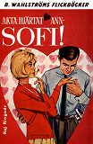 Cover for Akta hjärtat, Ann-Sofi!