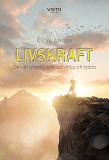 Cover for LIVSKRAFT – Om att lyfta sig själv och följa sitt hjärta