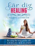 Cover for Lär dig Healing; en steg-för-steg guide till Andlig Healing