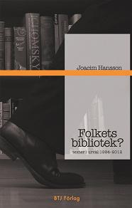 Cover for Folkets bibliotek? : texter i urval 1994-2012