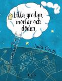 Cover for Lilla grodan, morfar och döden