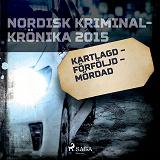 Cover for Kartlagd – förföljd – mördad