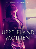 Cover for Uppe bland molnen - erotisk novell
