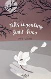 Cover for Tills ingenting finns kvar