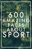 Cover for 600 Amazing Facts About Sport (Epub2)