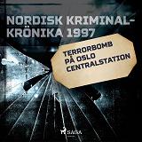Cover for Terrorbomb på Oslo Centralstation