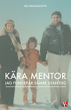 Cover for Kära mentor: jag fungerar sämre utan dig