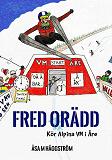 Cover for Fred Orädd: kör VM i Åre