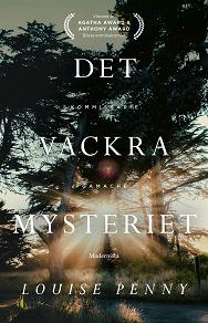 Cover for Det vackra mysteriet (En kommissarie Gamache-deckare)