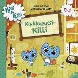 Cover for Killi ja Kiki - Kiukkupussi Killi