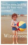 Cover for Varför vara lycklig när du kan vara normal?