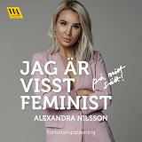 Cover for Jag är visst feminist - på mitt sätt