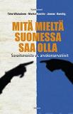 Cover for Mitä mieltä Suomessa saa olla