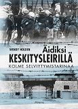 Cover for Äidiksi keskitysleirillä