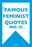 Cover for *FAMOUS FEMINIST QUOTES III (Epub2)